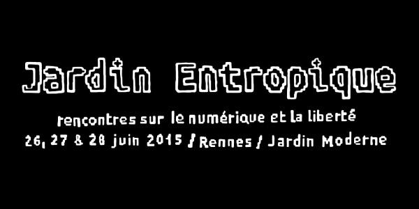 Dans la continuité du Breizh Entropy Congress et du Jardin Numérique, du vendredi 26 juin au dimanche 28 juin, au Jardin Moderne, venez découvrir l'événement JARDIN ENTROPIQUE !